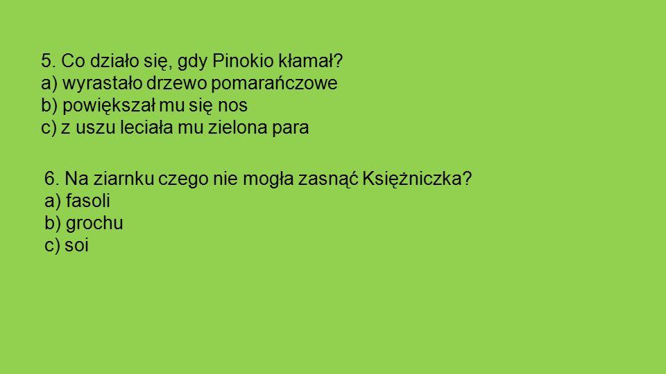 5. Co działo się, gdy Pinokio kłamał.