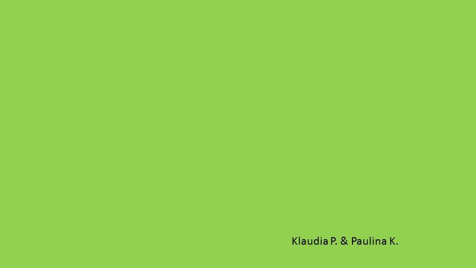 Klaudia P. & Paulina K.