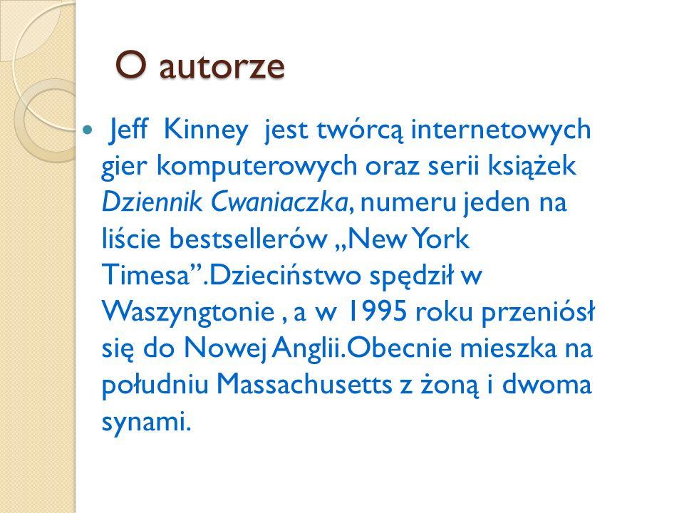O autorze Jeff Kinney jest twórcą internetowych gier komputerowych oraz serii książek Dziennik Cwaniaczka, numeru jeden na liście bestsellerów,,New York Timesa''.Dzieciństwo spędził w Waszyngtonie, a w 1995 roku przeniósł się do Nowej Anglii.Obecnie mieszka na południu Massachusetts z żoną i dwoma synami.
