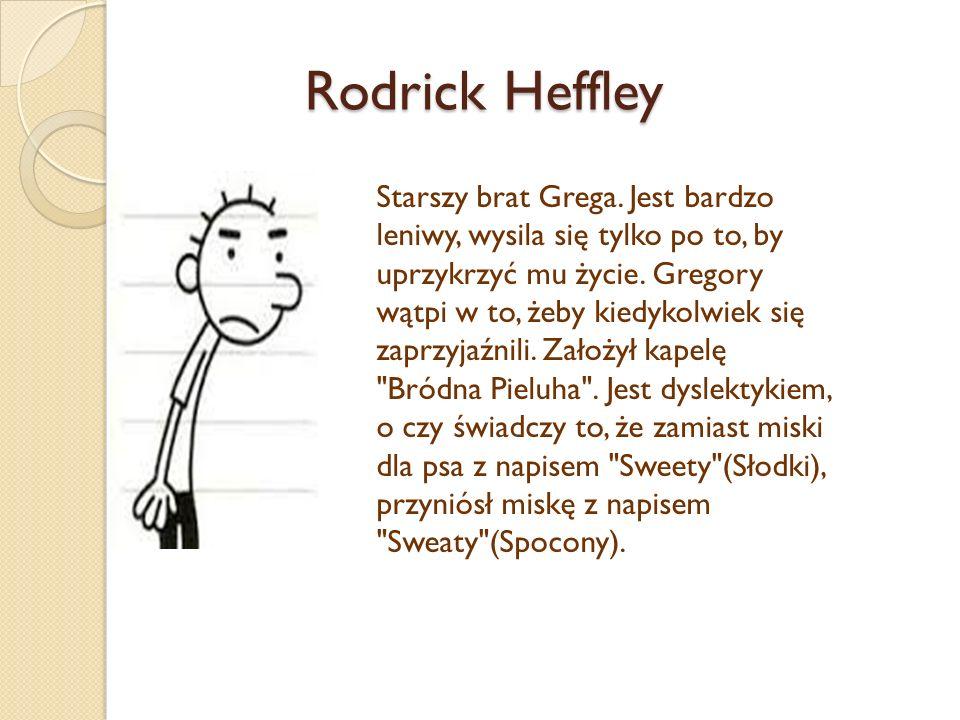 Rodrick Heffley Rodrick Heffley.Starszy brat Grega.