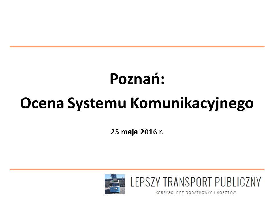 Poznań: Ocena Systemu Komunikacyjnego 25 maja 2016 r.