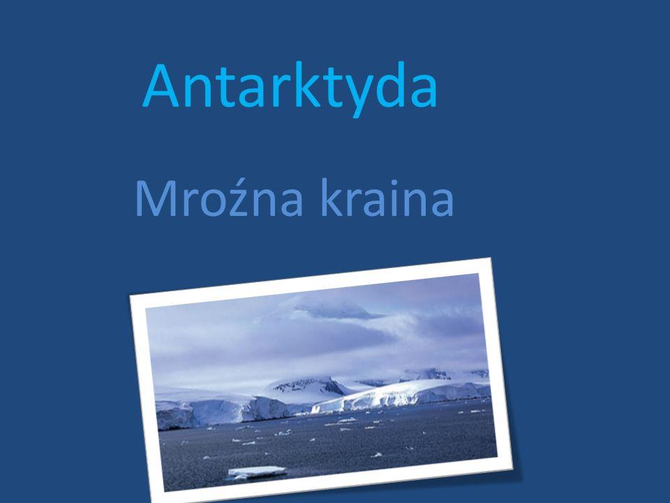 Mroźna kraina Antarktyda