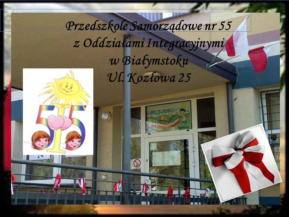 Przedszkole Samorządowe nr 55 z Oddziałami Integracyjnymi w Białymstoku Ul. Kozłowa 25