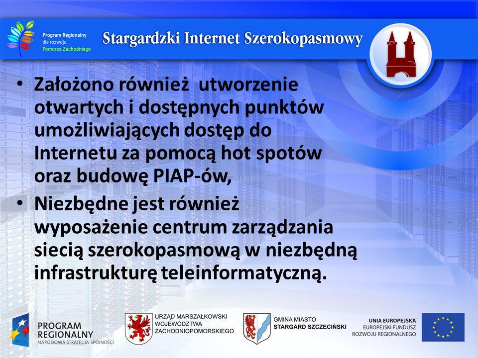 Założono również utworzenie otwartych i dostępnych punktów umożliwiających dostęp do Internetu za pomocą hot spotów oraz budowę PIAP-ów, Niezbędne jest również wyposażenie centrum zarządzania siecią szerokopasmową w niezbędną infrastrukturę teleinformatyczną.