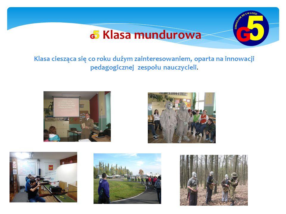 Klasa mundurowa Klasa ciesząca się co roku dużym zainteresowaniem, oparta na innowacji pedagogicznej zespołu nauczycieli.