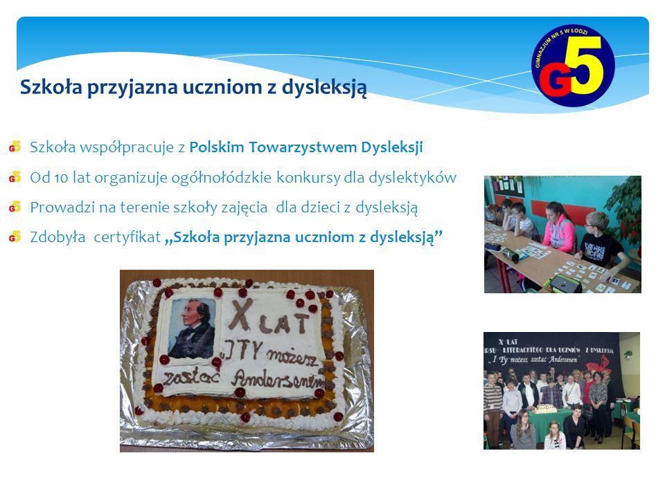 Szkoła przyjazna uczniom z dysleksją Szkoła współpracuje z Polskim Towarzystwem Dysleksji Od 10 lat organizuje ogółnołódzkie konkursy dla dyslektyków