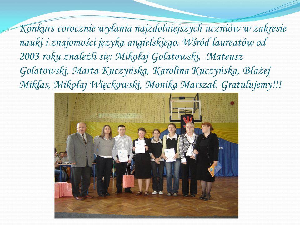 Konkurs corocznie wyłania najzdolniejszych uczniów w zakresie nauki i znajomości języka angielskiego. Wśród laureatów od 2003 roku znaleźli się: Mikoł