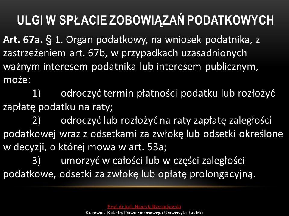 ULGI W SPŁACIE ZOBOWIĄZAŃ PODATKOWYCH Art. 67a. § 1.