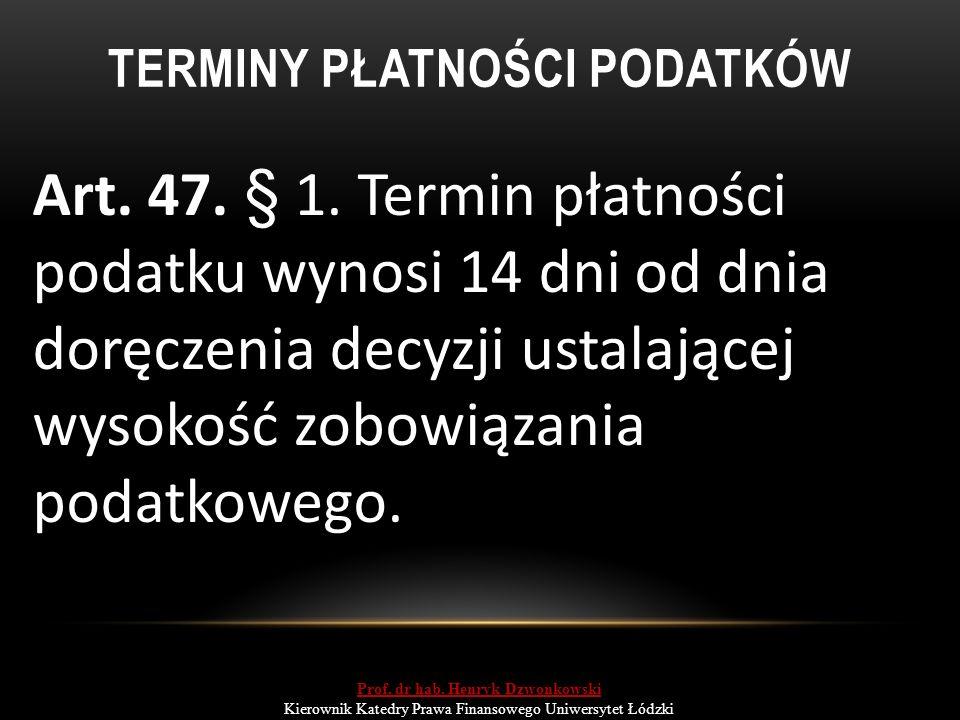 TERMINY PŁATNOŚCI PODATKÓW Art. 47. § 1.