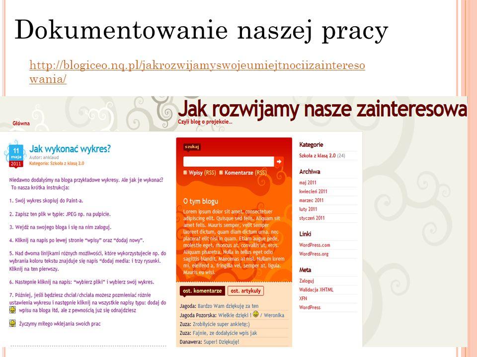 http://blogiceo.nq.pl/jakrozwijamyswojeumiejtnociizaintereso wania/ Dokumentowanie naszej pracy