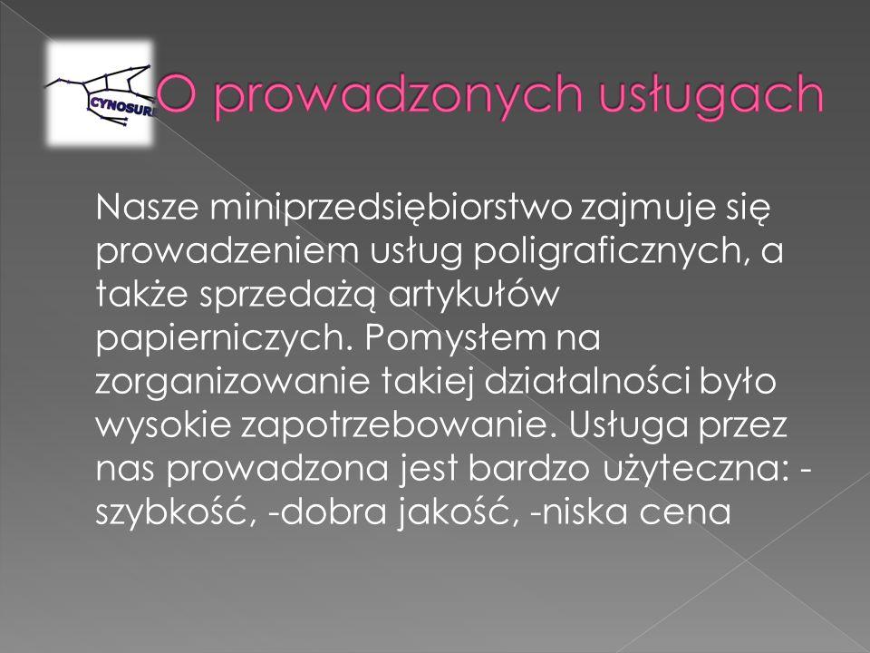Nasze miniprzedsiębiorstwo zajmuje się prowadzeniem usług poligraficznych, a także sprzedażą artykułów papierniczych.