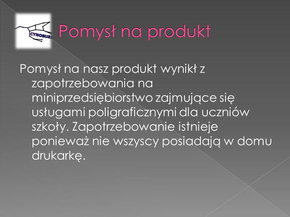 Pomysł na nasz produkt wynikł z zapotrzebowania na miniprzedsiębiorstwo zajmujące się usługami poligraficznymi dla uczniów szkoły.