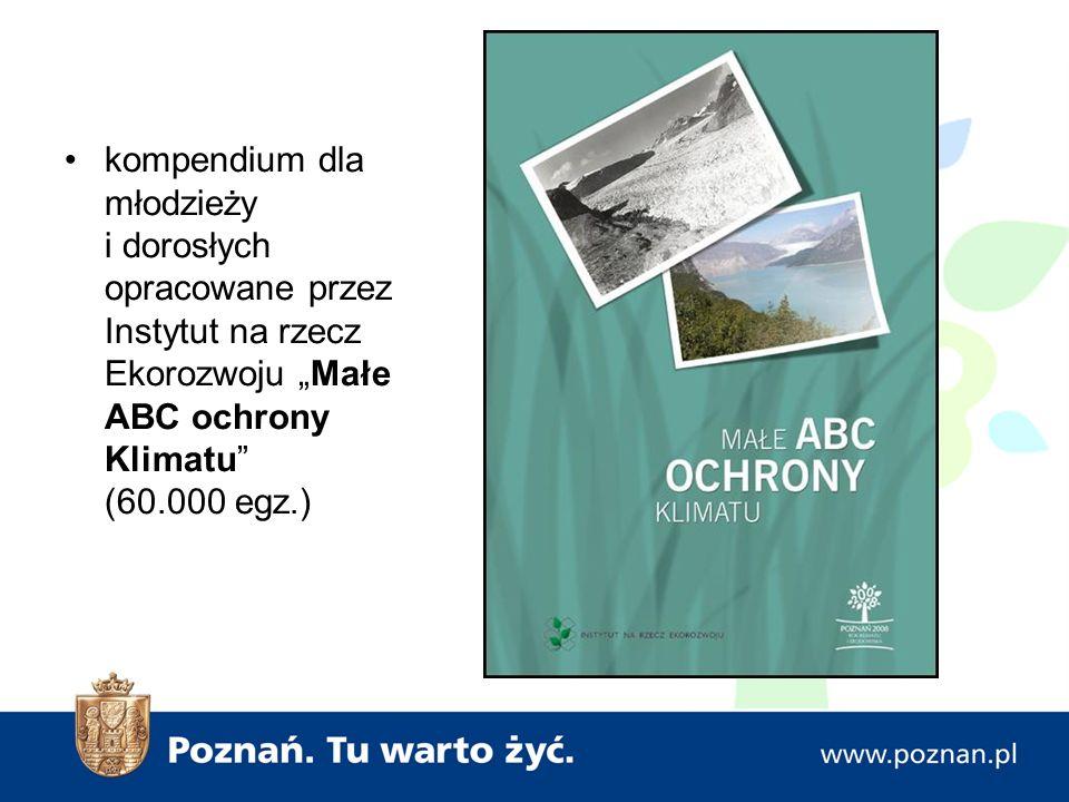 """kompendium dla młodzieży i dorosłych opracowane przez Instytut na rzecz Ekorozwoju """"Małe ABC ochrony Klimatu (60.000 egz.)"""