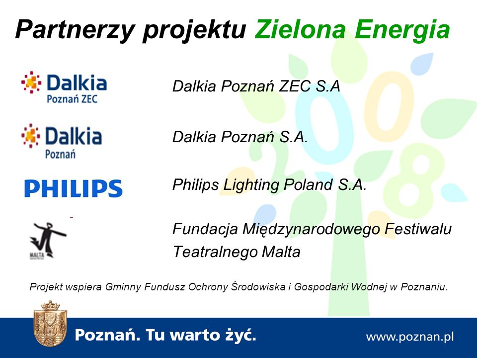 Dalkia Poznań ZEC S.A Dalkia Poznań S.A. Philips Lighting Poland S.A.