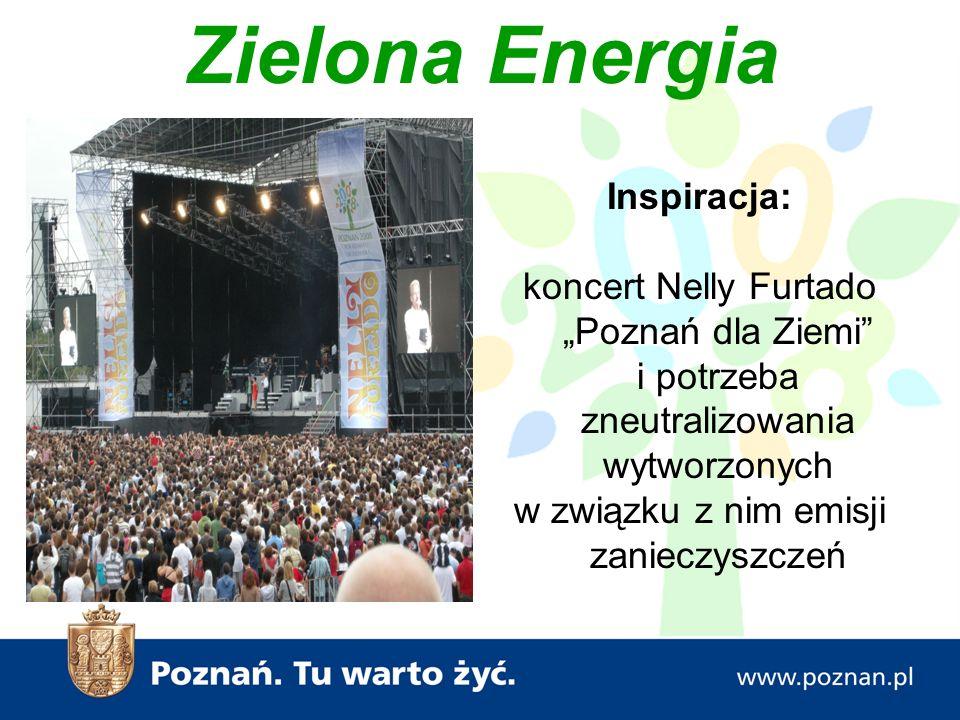 """Zielona Energia Inspiracja: koncert Nelly Furtado """"Poznań dla Ziemi i potrzeba zneutralizowania wytworzonych w związku z nim emisji zanieczyszczeń"""