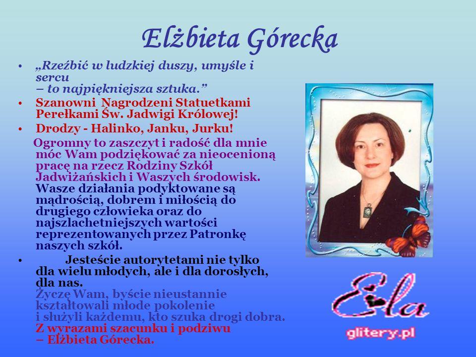 """Elżbieta Górecka """"Rzeźbić w ludzkiej duszy, umyśle i sercu – to najpiękniejsza sztuka. Szanowni Nagrodzeni Statuetkami Perełkami Św."""