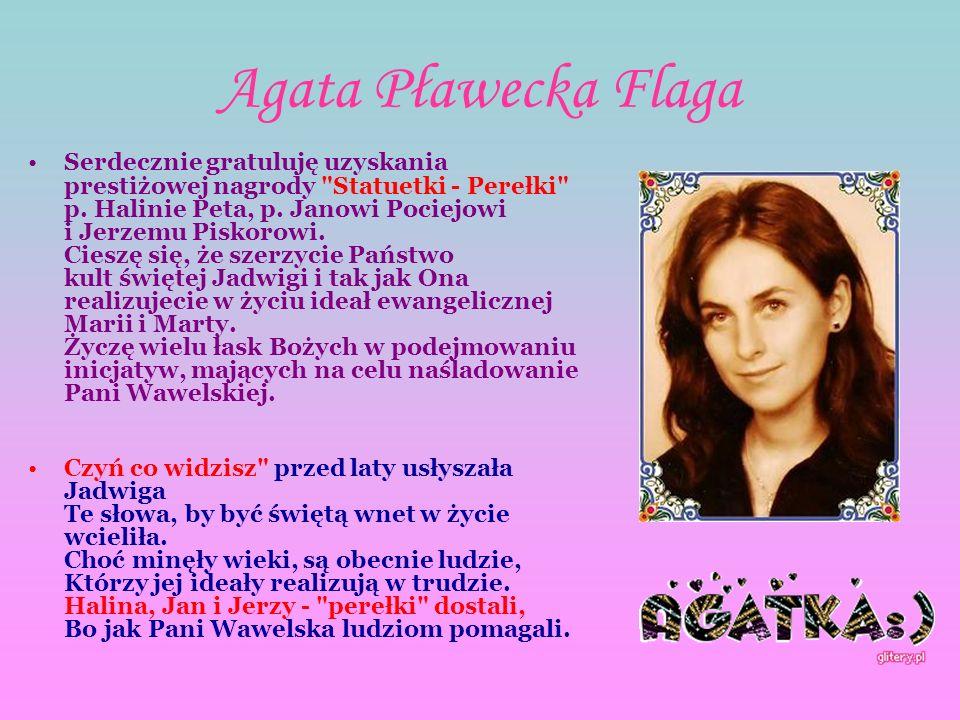 Agata Pławecka Flaga Serdecznie gratuluję uzyskania prestiżowej nagrody Statuetki - Perełki p.