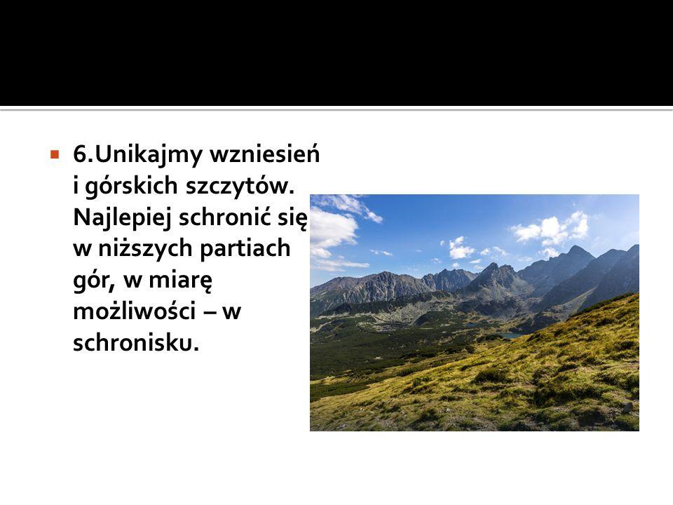  6.Unikajmy wzniesień i górskich szczytów.