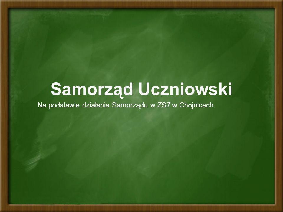 Samorząd Uczniowski Na podstawie działania Samorządu w ZS7 w Chojnicach