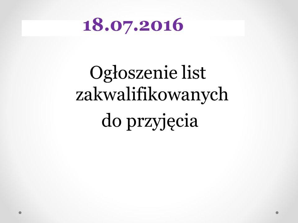 Ogłoszenie list zakwalifikowanych do przyjęcia 18.07.2016