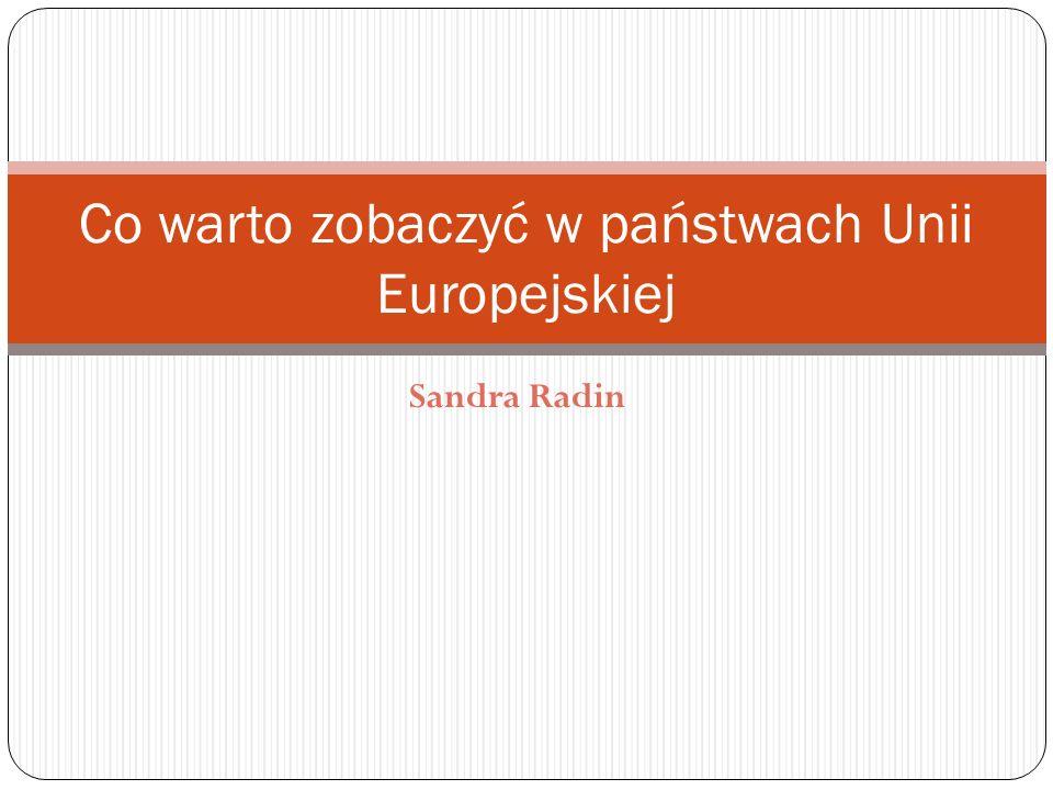 Sandra Radin Co warto zobaczyć w państwach Unii Europejskiej