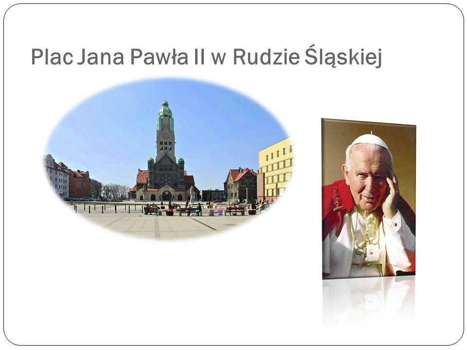 Plac Jana Pawła II w Rudzie Śląskiej