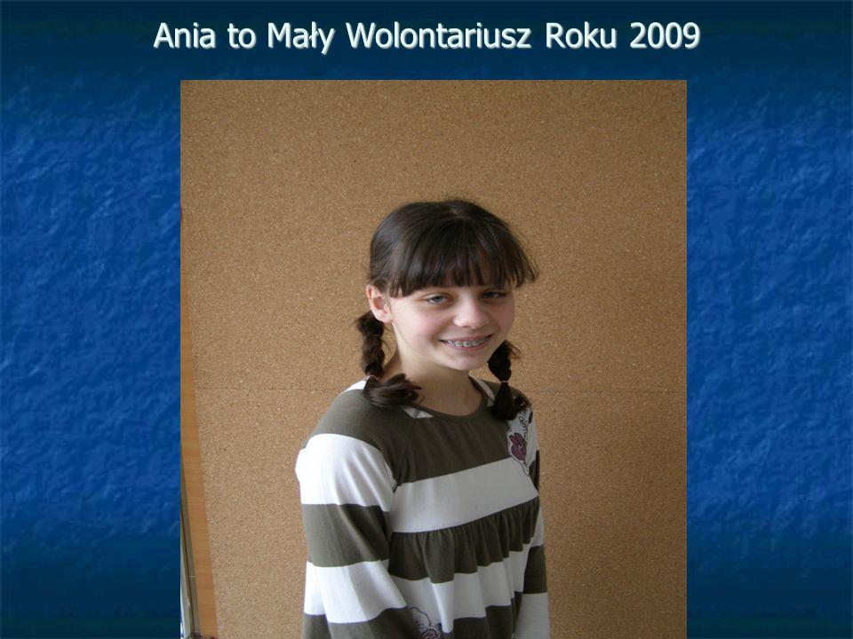 Ania to Mały Wolontariusz Roku 2009