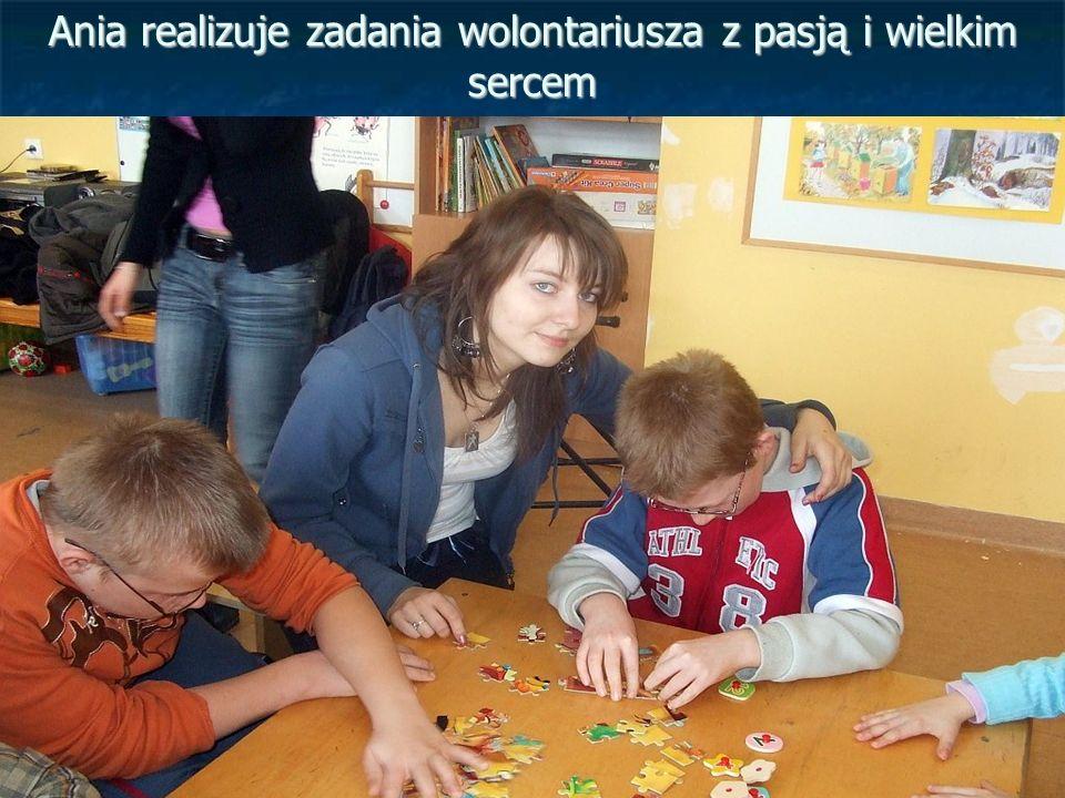 Ania realizuje zadania wolontariusza z pasją i wielkim sercem