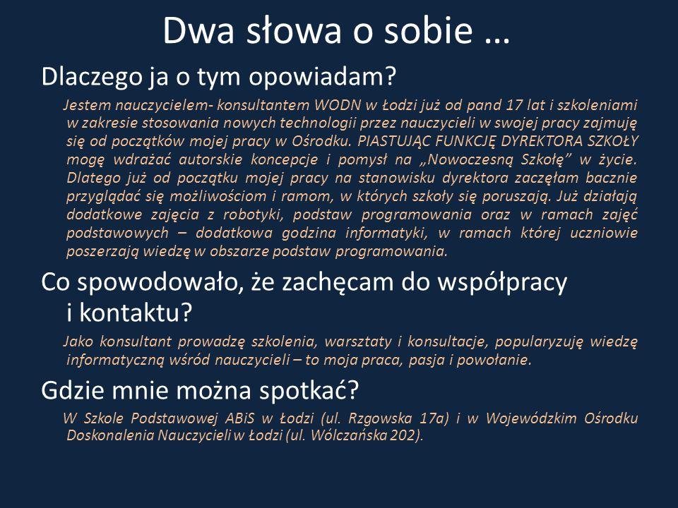 Dwa słowa o sobie … Dlaczego ja o tym opowiadam? Jestem nauczycielem- konsultantem WODN w Łodzi już od pand 17 lat i szkoleniami w zakresie stosowania