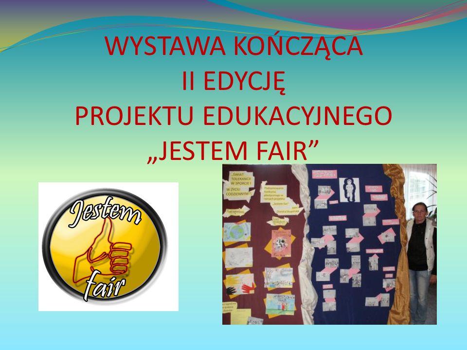"""WYSTAWA KOŃCZĄCA II EDYCJĘ PROJEKTU EDUKACYJNEGO """"JESTEM FAIR"""