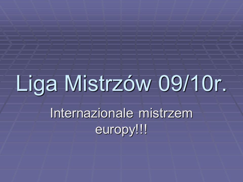 Liga Mistrzów 09/10r. Internazionale mistrzem europy!!!