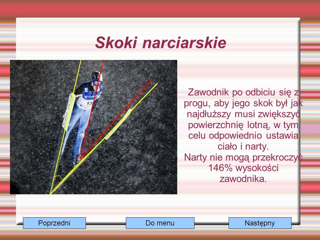 Skoki narciarskie Zawodnik po odbiciu się z progu, aby jego skok był jak najdłuższy musi zwiększyć powierzchnię lotną, w tym celu odpowiednio ustawia ciało i narty.