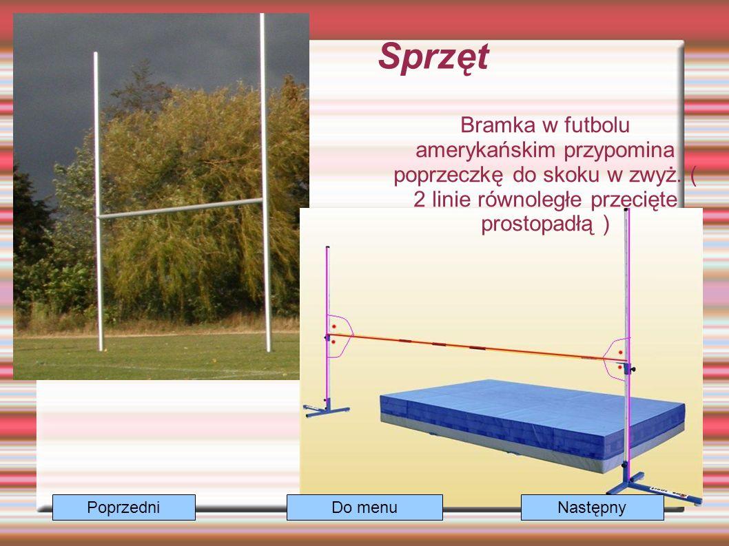 Sprzęt Bramka w futbolu amerykańskim przypomina poprzeczkę do skoku w zwyż.
