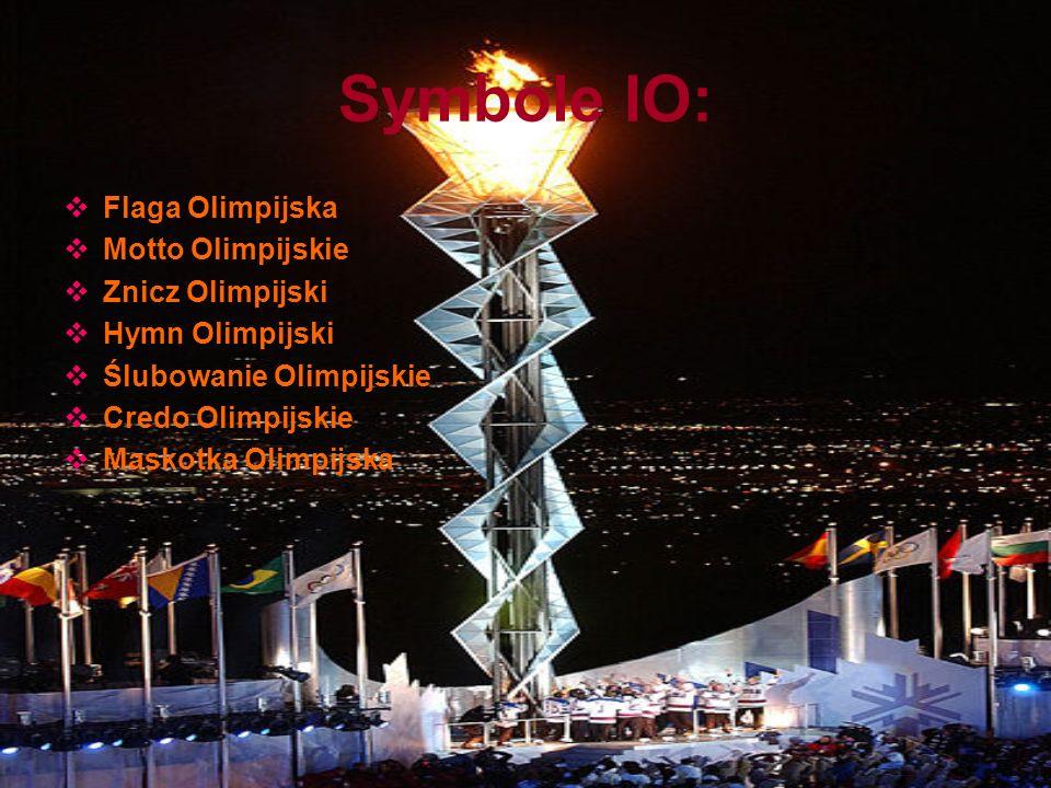 Symbole IO:  Flaga Olimpijska  Motto Olimpijskie  Znicz Olimpijski  Hymn Olimpijski  Ślubowanie Olimpijskie  Credo Olimpijskie  Maskotka Olimpi