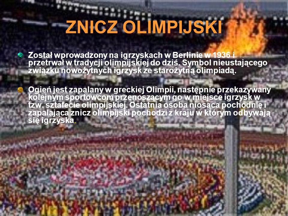 ZNICZ OLIMPIJSKI Został wprowadzony na igrzyskach w Berlinie w 1936 i przetrwał w tradycji olimpijskiej do dziś. Symbol nieustającego związku nowożytn