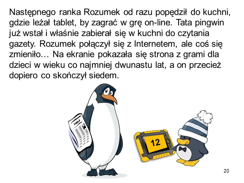 19 Pingwinkowa mama skasowała obrazek, który się wcześniej pojawił i Rozumek mógł dalej grać na swoim tablecie.