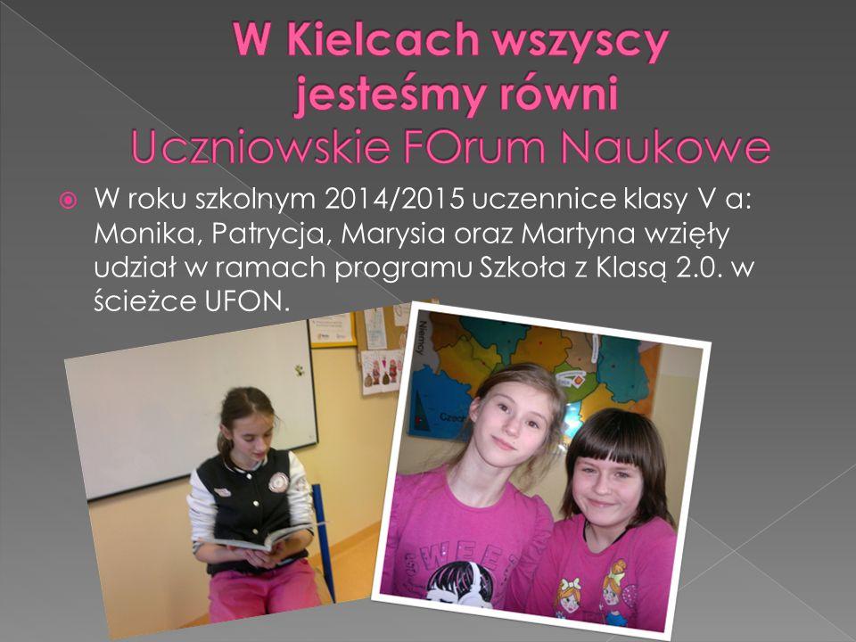  W roku szkolnym 2014/2015 uczennice klasy V a: Monika, Patrycja, Marysia oraz Martyna wzięły udział w ramach programu Szkoła z Klasą 2.0. w ścieżce