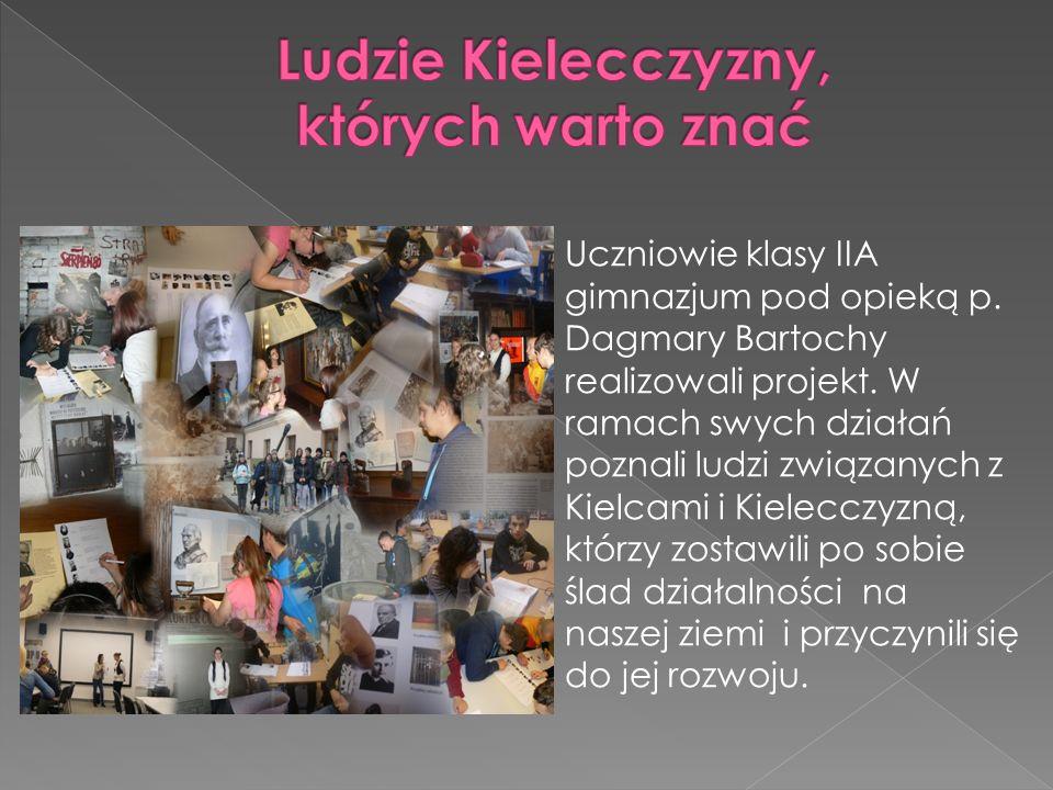 Uczniowie klasy IIA gimnazjum pod opieką p. Dagmary Bartochy realizowali projekt. W ramach swych działań poznali ludzi związanych z Kielcami i Kielecc