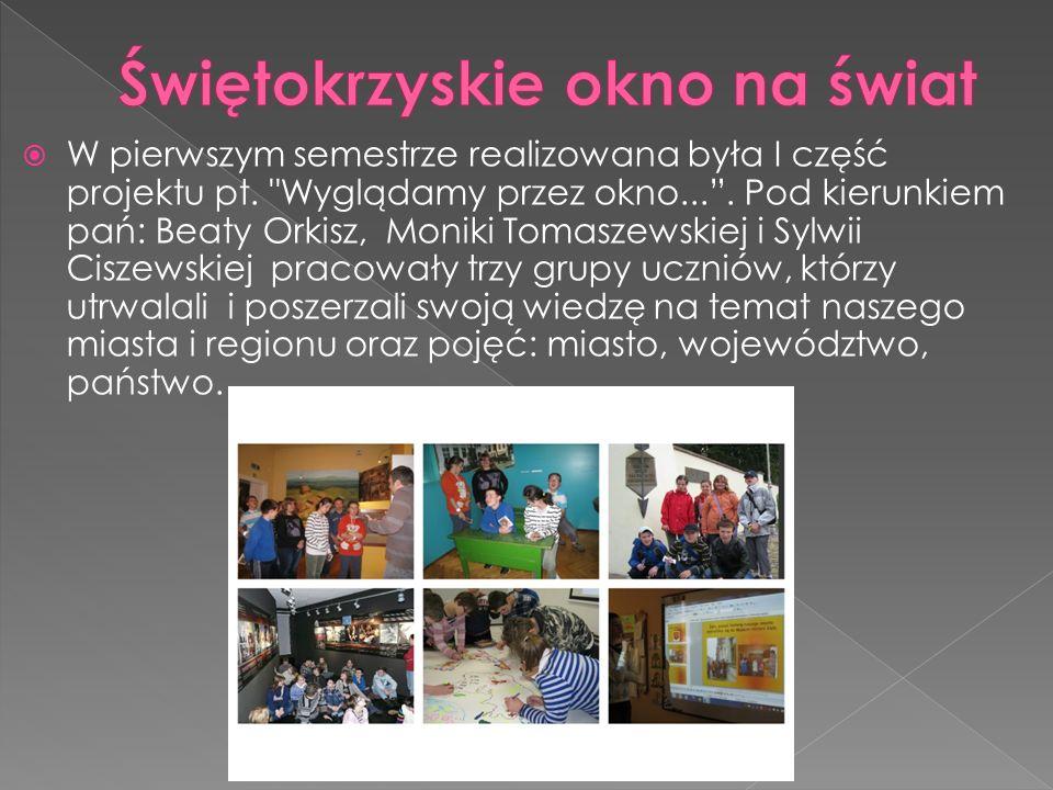  Projekt realizowali chętni uczniowie z klasy VI a i gimnazjum pod opieką pań: Beaty Długosz i Krystyny Maciągowskiej.