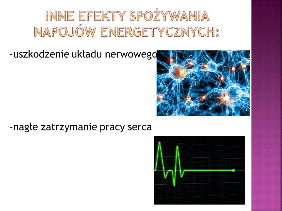 -uszkodzenie układu nerwowego -nagłe zatrzymanie pracy serca