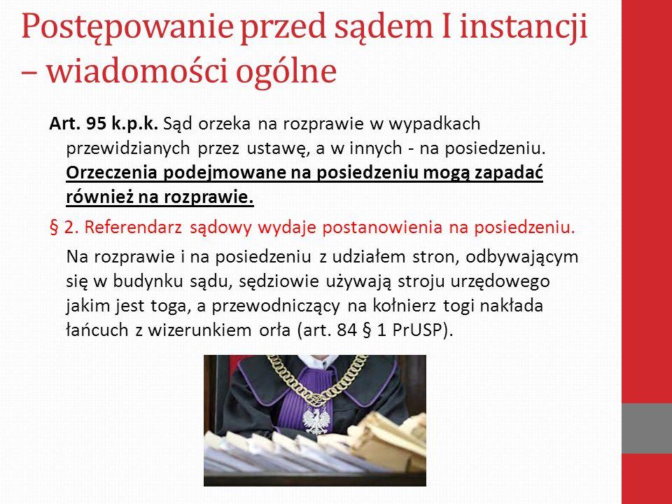 Postępowanie przed sądem I instancji – wiadomości ogólne Art.