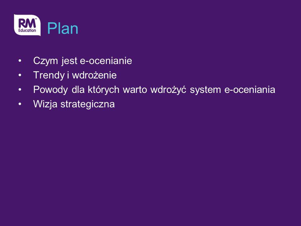Plan C zym jest e-ocenianie Trendy i wdrożenie Powody dla których warto wdrożyć system e-oceniania Wizja strategiczna