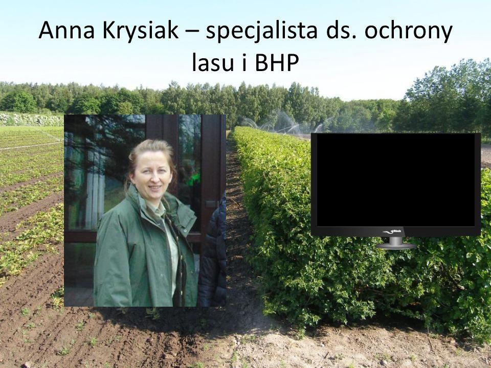 Anna Krysiak – specjalista ds. ochrony lasu i BHP