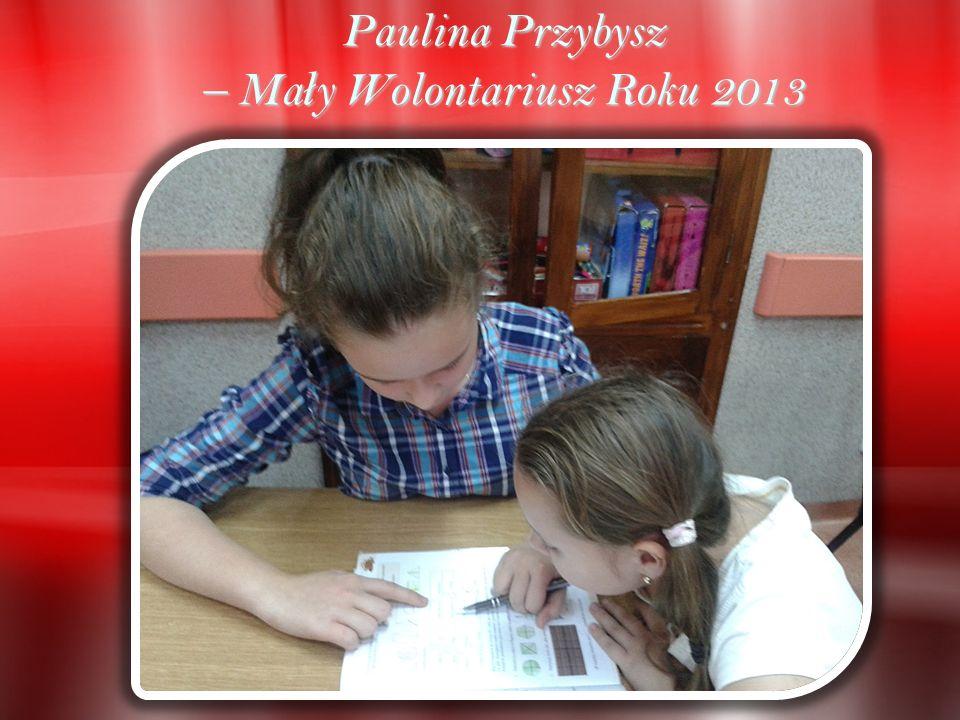 Paulina Przybysz – Ma ł y Wolontariusz Roku 2013