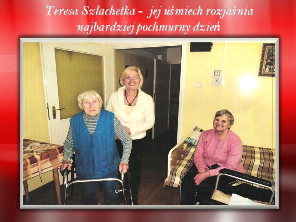 Teresa Szlachetka - jej u ś miech rozja ś nia najbardziej pochmurny dzie ń