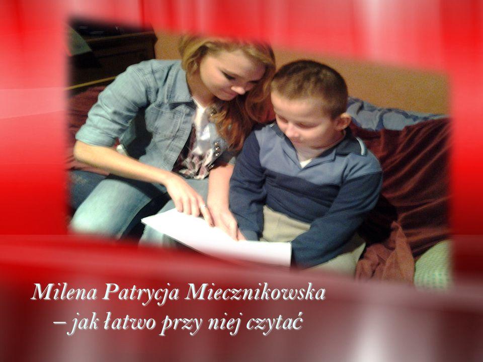 Milena Patrycja Miecznikowska – jak ł atwo przy niej czyta ć
