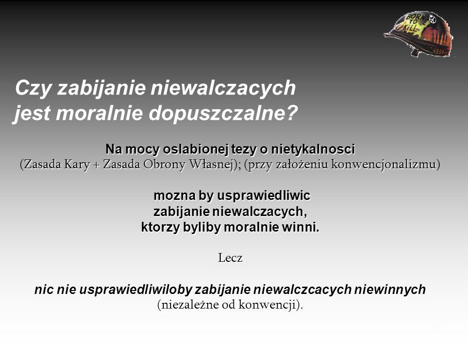 8 Begina Sławińska Na podstawie: George R.Fullinwider, Wojna i niewinność, [w:] T.