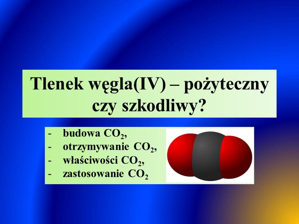 Budowa tlenku węgla(IV)  Dwutlenek węgla – tlenek węgla(IV):  składnik gazowy powietrza,  stanowi ok.