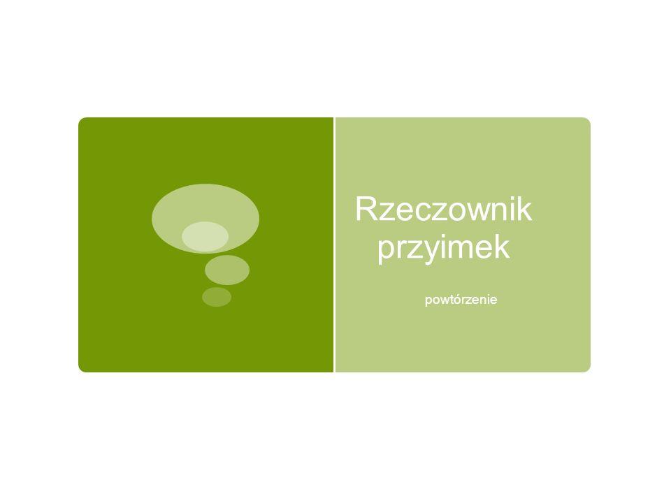 Rzeczownik Napisz zdanie z rzeczownikami:  wróg – Mianownik, l.p.