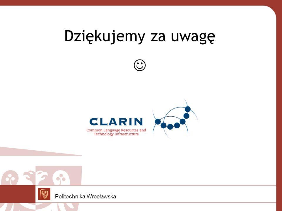 Dziękujemy za uwagę Politechnika Wrocławska